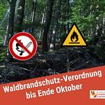 Waldbrandschutzverordnung bis Ende Oktober in Kraft!
